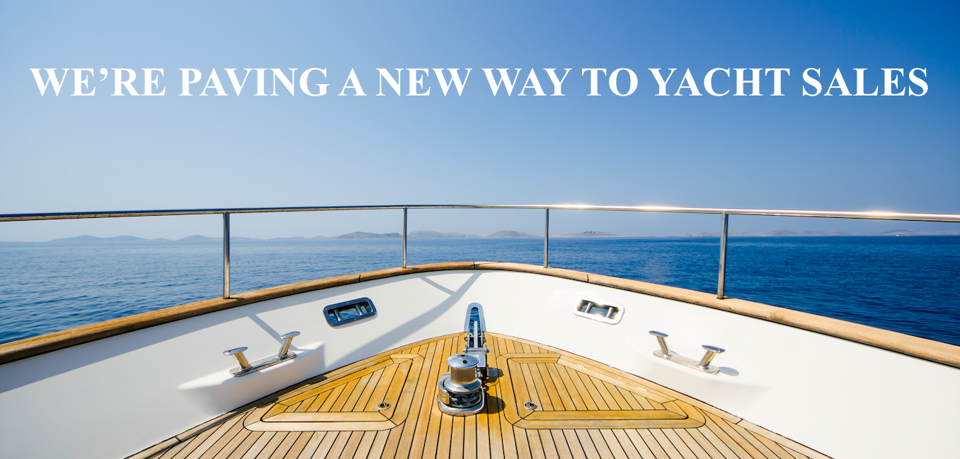 We're Paving A New Way To Yacht Sales